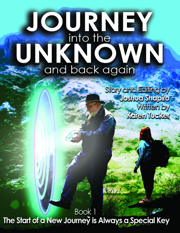 Front Cover of Journey into the Unknown and Back Again, Book #1